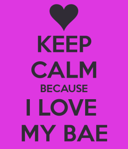 keep-calm-because-i-love-my-bae